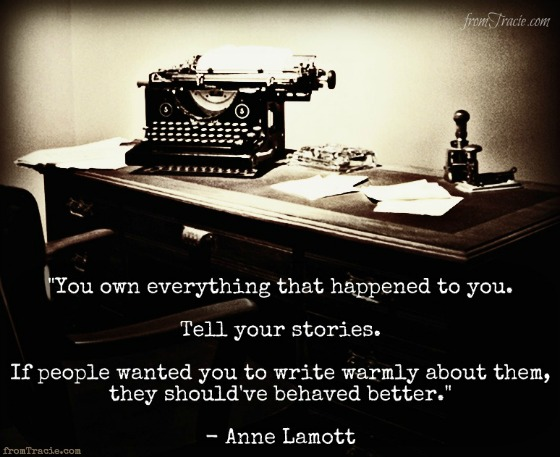 anne-lamott-quote-you-own-everything-that-happened-to-you